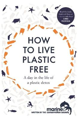 How to Live Plastic Free: a day in the life of a plastic detox book