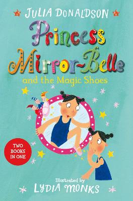 Princess Mirror-Belle and the Magic Shoes by Julia Donaldson
