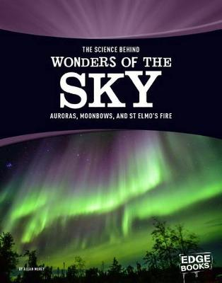 The Science Behind Wonders of the Sky by Allan Morey