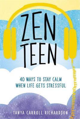 Zen Teen by Tanya Carroll Richardson