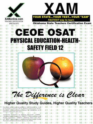 Ceoe Osat Physical Education-Safety-Health Field 12 Certification Test Prep Study Guide by Sharon A Wynne