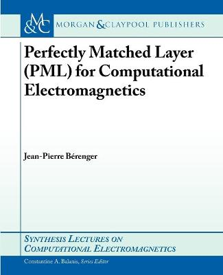 Perfectly Matched Layer (PML) for Computational Electromagnetics by Jean-Pierre Berenger