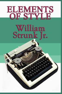 The Elements of Style by William Strunk, Jr.