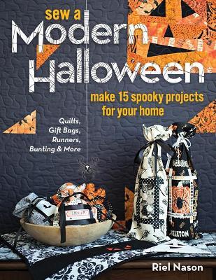 Sew a Modern Halloween by Riel Nason