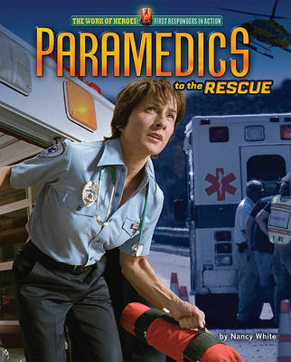 Paramedics to the Rescue by Nancy White