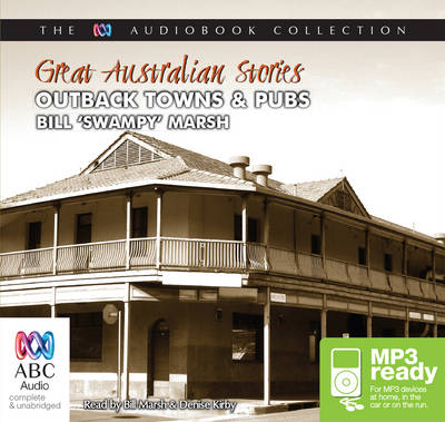 Great Australian Stories: Outback Towns And Pubs by Bill 'Swampy' Marsh