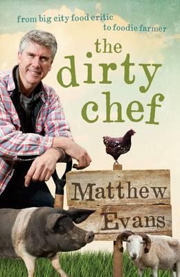 Dirty Chef by Matthew Evans