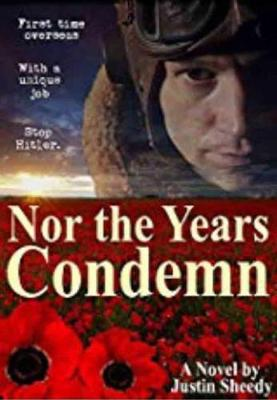 Nor the Years Condemn by Justin Sheedy