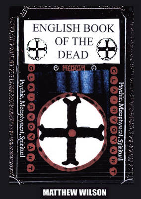 The English Book of the Dead by Matthew Wilson