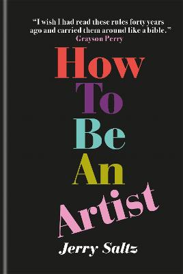 How to Be an Artist by Jerry Saltz