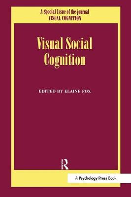 Visual Social Cognition by Elaine Fox