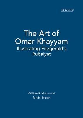 The Art of Omar Khayyam by William H. Martin