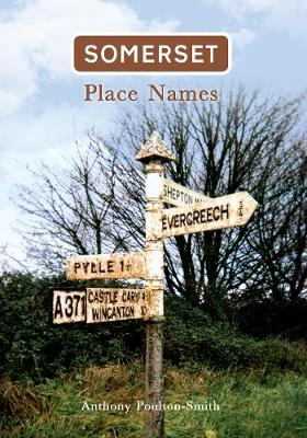 Somerset Place Names by Anthony Poulton-Smith