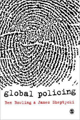 Global Policing by Benjamin Bowling