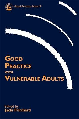 Good Practice with Vulnerable Adults by Jacki Pritchard