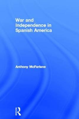 War and Independence In Spanish America book