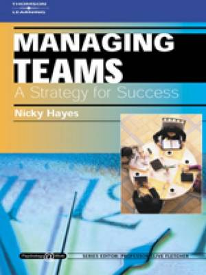 Managing Teams: A Strategy for Success: Psychology @ Work Series by Nicky Hayes