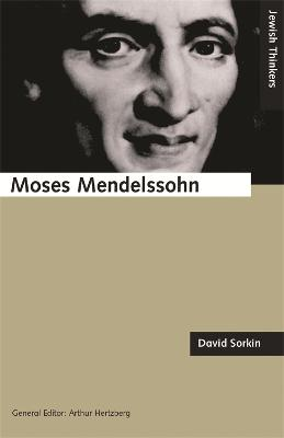The Moses Mendelssohn and the Religious Enlightenment by David Sorkin