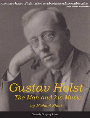 Gustav Holst by Michael Short
