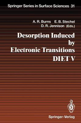 Desorption Induced by Electronic Transitions DIET V by Alan R. Burns