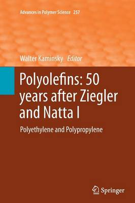 Polyolefins: 50 years after Ziegler and Natta I by Walter Kaminsky