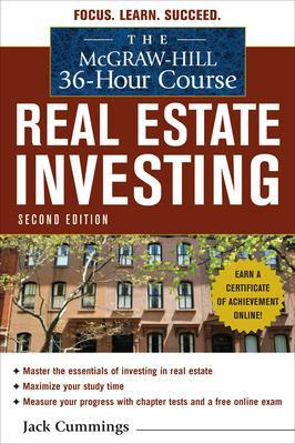 The McGraw-Hill 36-Hour Course: Real Estate Investing, Second Edition by Jack Cummings