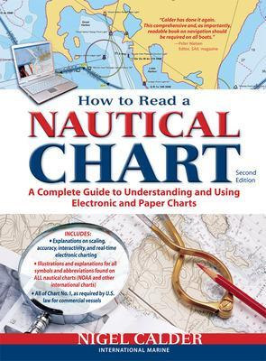 How to Read a Nautical Chart, (Includes All of Chart #1) How to Read a Nautical Chart, 2nd Edition (Includes ALL of Chart #1) (Includes All of Chart No1) by Nigel Calder