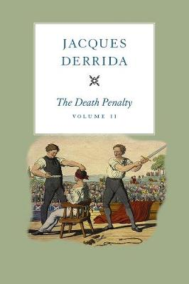 Death Penalty, Volume II by Jacques Derrida