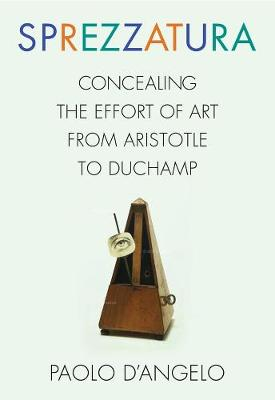 Sprezzatura: Concealing the Effort of Art from Aristotle to Duchamp book