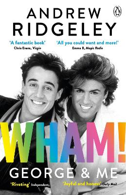Wham! George & Me: The Sunday Times Bestseller book