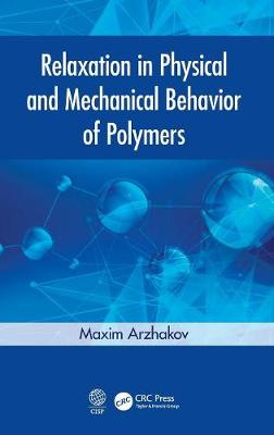 Relaxation in Physical and Mechanical Behavior of Polymers book