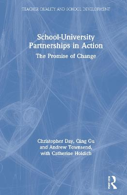 School-University Partnerships in Action: The Promise of Change by Christopher Day