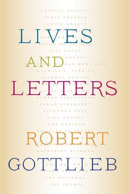 Lives and Letters by Robert Gottlieb