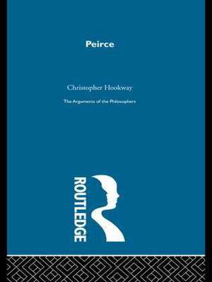 Peirce-Arg Philosophers by Christopher Hookway