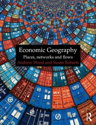 Economic Geography by Andrew Wood