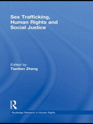 Sex Trafficking, Human Rights, and Social Justice by Tiantian Zheng