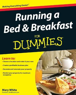 Running a Bed and Breakfast For Dummies by Mary White