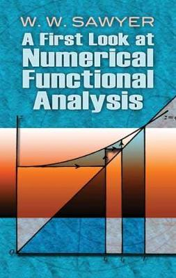 A First Look at Numerical Functional Analysis by W. W. Sawyer