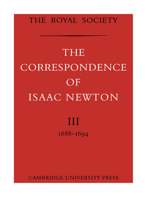 The The Correspondence of Isaac Newton by Sir Isaac Newton