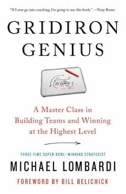 Gridiron Genius: A Master Class in Winning Championships and Building Dynasties in the NFL by Michael Lombardi