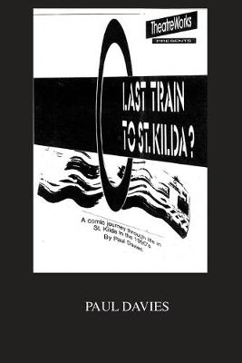 Last Train To St. Kilda?: A Heavy Rail Story by Paul Michael Davies