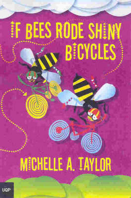 If Bees Rode Shiny Bicycles by Michelle Taylor