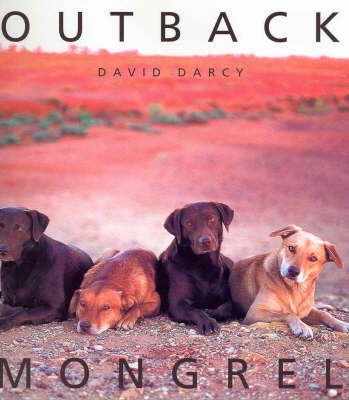 Outback Mongrel by David Darcy