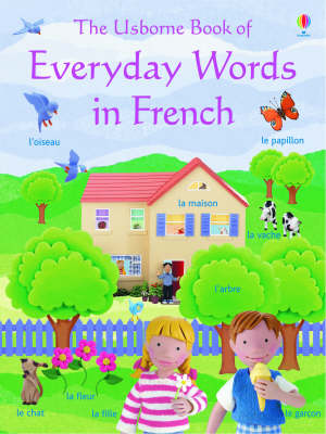Everyday Words in French by Angela Wilkes
