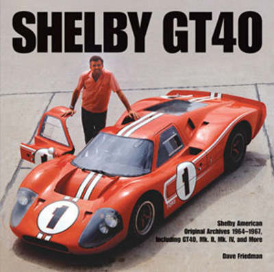 Shelby GT 40 by Dave Friedman