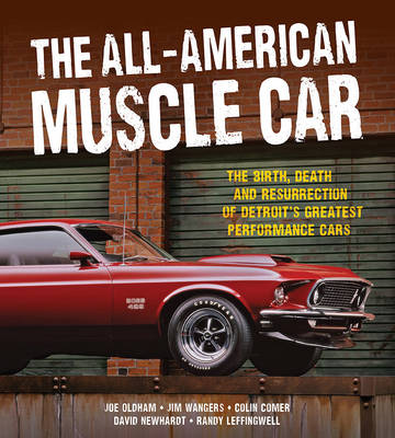 The All-American Muscle Car by Randy Leffingwell