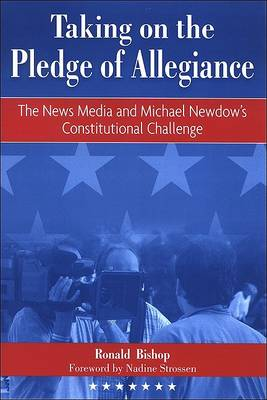 Taking on the Pledge of Allegiance by Ronald Bishop