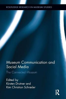 Museum Communication and Social Media by Kirsten Drotner