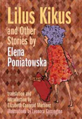 Lilus Kikus and Other Stories by Elena Poniatowska by Elena Poniatowska
