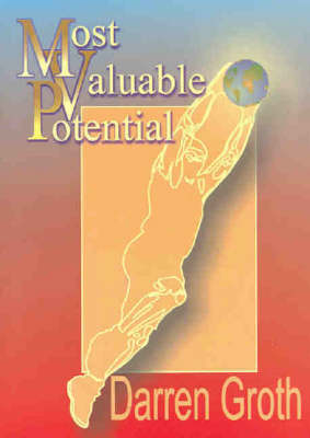 Most Valuable Potential by Darren Groth